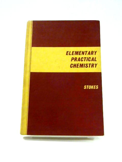 Elementary Practical Chemistry By R.A.G. Stokes