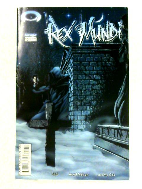 Rex Mundi: No. 10 By Arvid Nelson