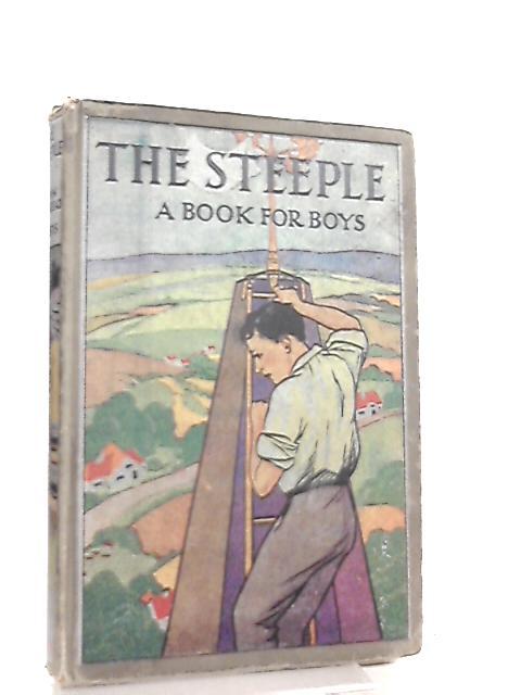 The Steeple A Book for Boys By Gordon Whitehead et al