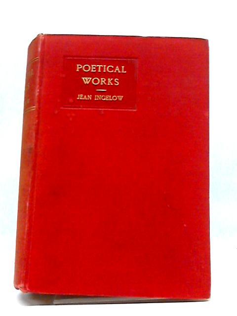 The Poetical Works of Jean Ingelow By Jean Ingelow