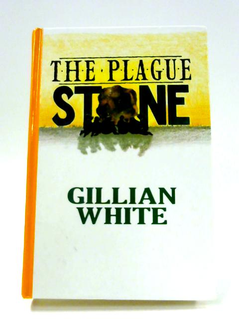 The Plague Stone By Gillian White