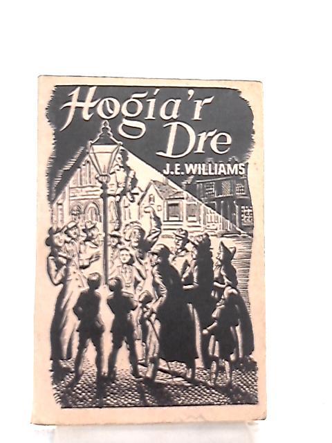 Hogia'r Dre By J. E. Williams