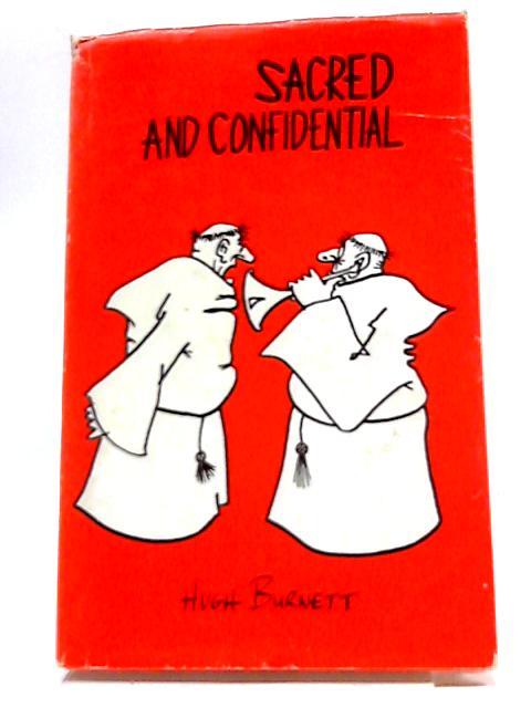 Sacred & Confidential By Hugh Burnett