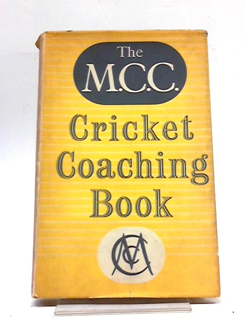 The M.C.C. Cricket Coaching Book By Unstated