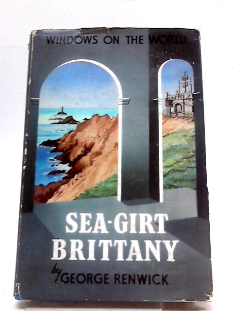Sea-Girt Brittany By George Renwick