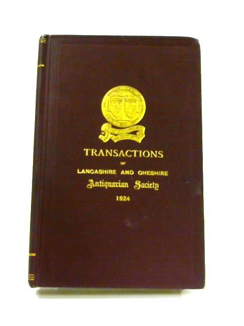 Transactions of the Lancashire and Cheshire Antiquarian Society: Vol. XLI By Anon