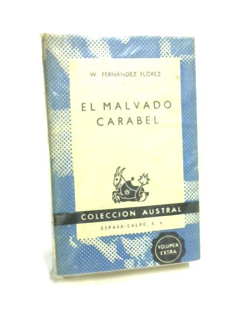 El Malvado Carabel By W. Fernandez Florez