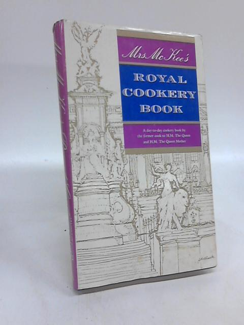 Mrs McKee Royal Cookery Book By Mrs McKee