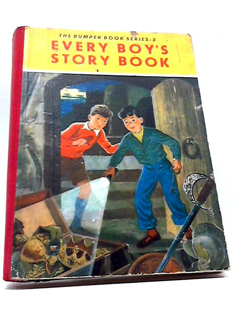 Every Boy'S Story Book. The Bumper Book Series 3 By Unknown