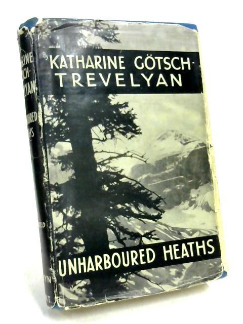 Unharboured Heaths By Katharine Gotsch Trevelyan