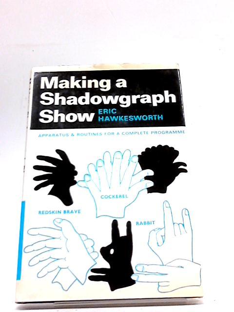 Making a Shadowgraph Show By Eric Hawkesworth