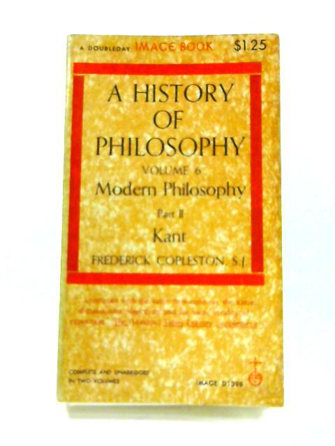 A History of Philosophy: Vol. 6 Modern Philosophy Part II by Frederick Copleston