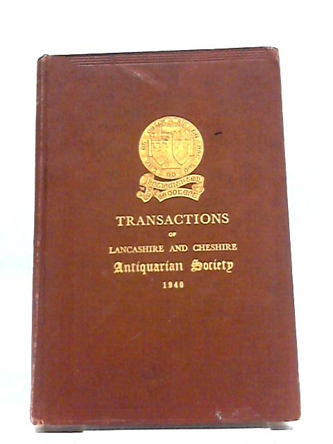 Transactions of the Lancashire and Cheshire Antiquarian Society Volume LV 1940 by Various