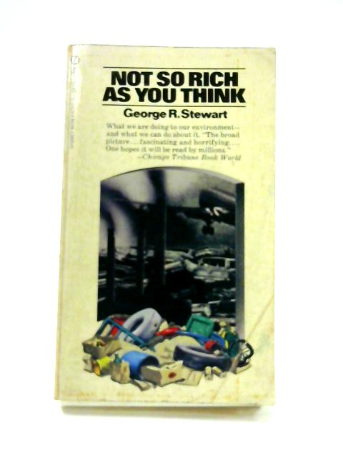 Not So Rich as You Think By George R. Stewart