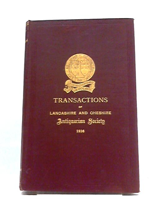Transactions of the Lancashire and Cheshire Antiquarian Society Volume LI 1936 by Various