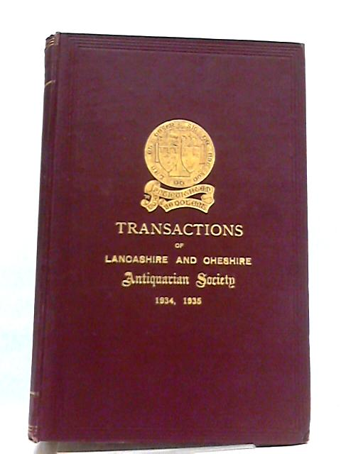 Transactions of the Lancashire and Cheshire Antiquarian Society Volume L 1934 -1935 by Various