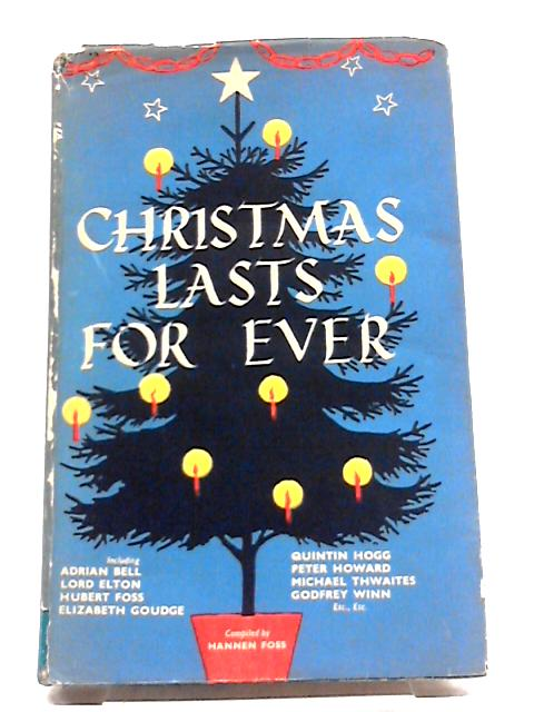 Christmas Lasts for Ever by Hannen Foss