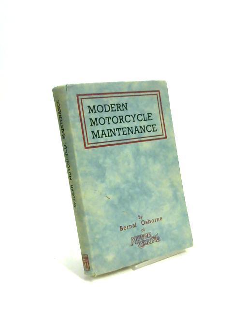 Modern Motorcycle Maintenance by Bernal Osborne