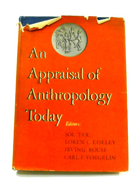 Appraisal of Anthropology Today By Sol Tax et al (ed)
