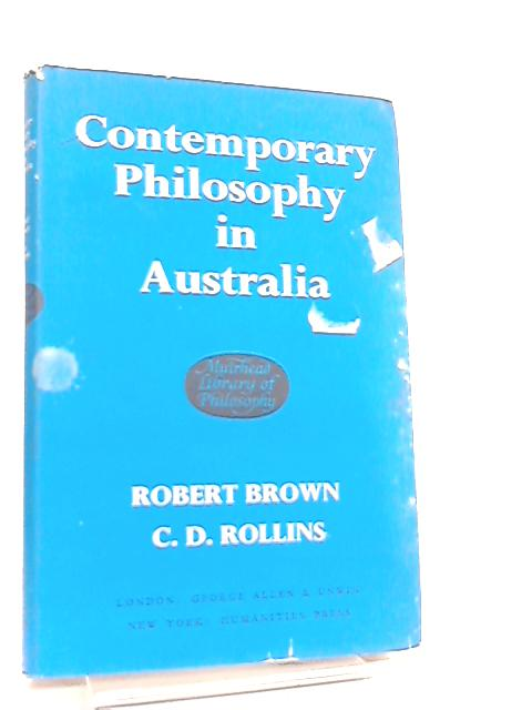 Contemporary Philosophy in Australia By RobertBrown