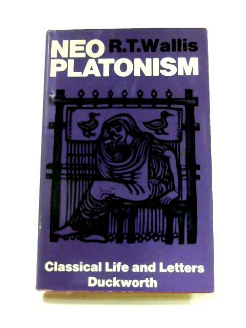 Neoplatonism by Richard Tyrrell Wallis