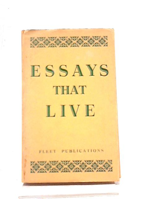 Essays That Live by Various