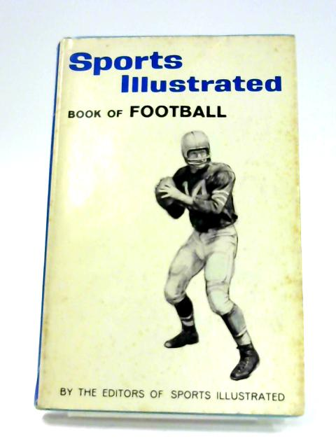 Sports Illustrated Book of Football By Anon