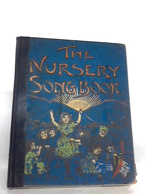 The nursery songbook By Anon.
