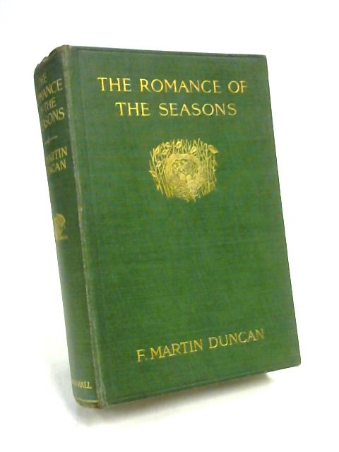 The Romance Of The Seasons By F. Martin Duncan