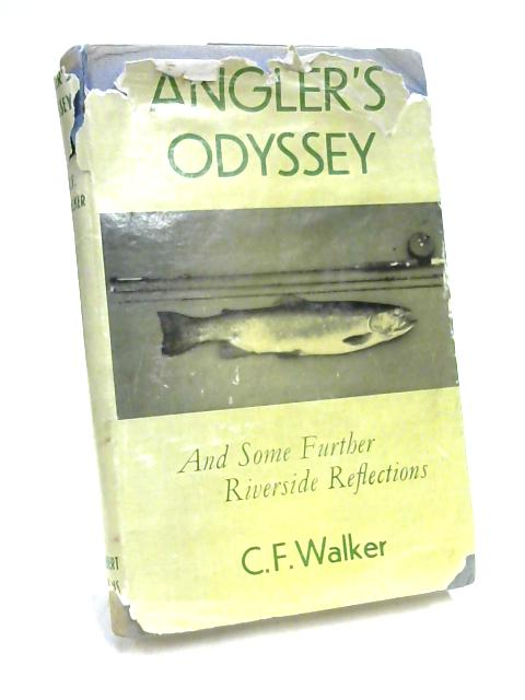 Anglers Odyssey by C. F. Walker