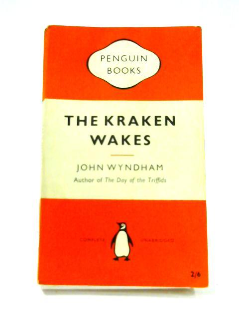 The Kraken Wakes by Wyndham, John