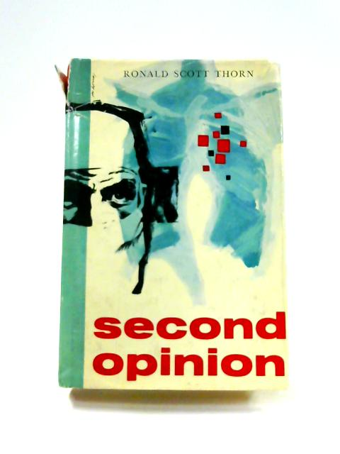 Second Opinion By Ronald Scott Thorn