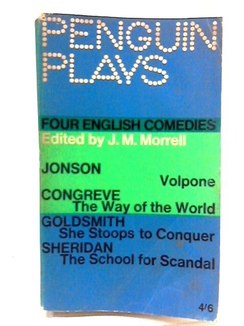 Four English Comedies by J.M. Morrell (Ed.)