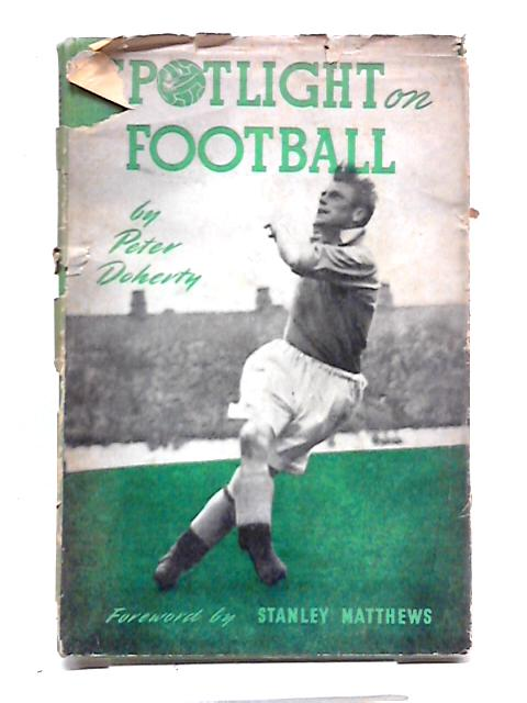 Spotlight on Football by Peter Doherty