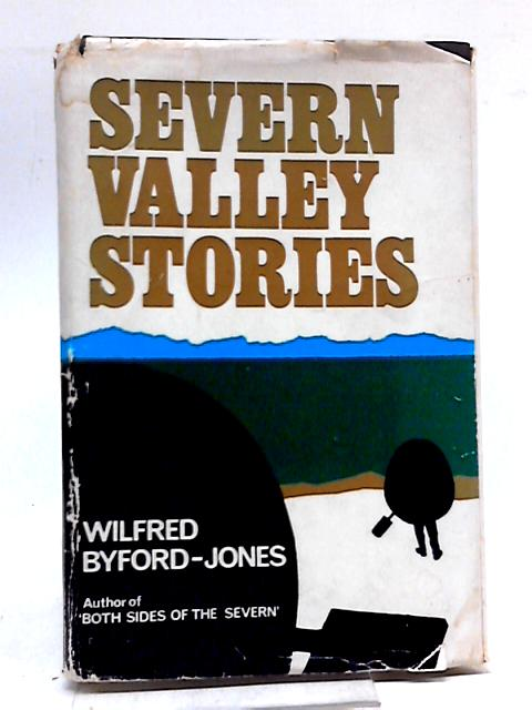 Severn Valley Stories By Wilfred Byford-Jones