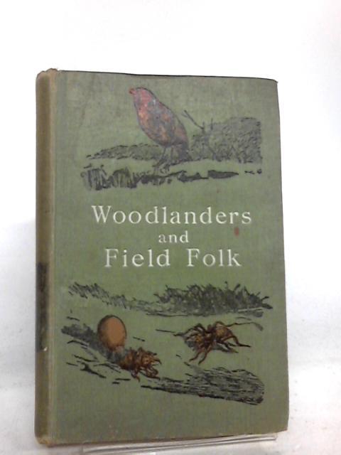 Woodlanders and Field Folk by Watson, John