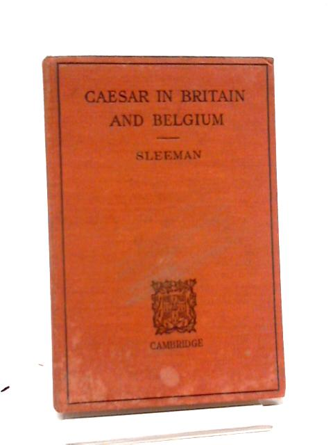 Caesar in Britain and Belgium - Simplified Text with Introduction Notes Exercises and Vocabulary By Sleeman