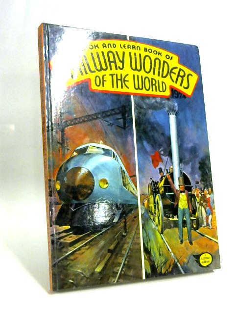 Railway Wonders of the World By Anon