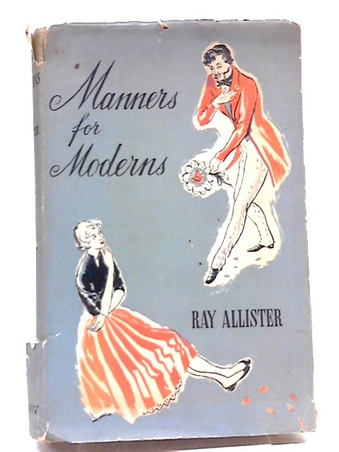 Manners For Moderns By Ray Allister