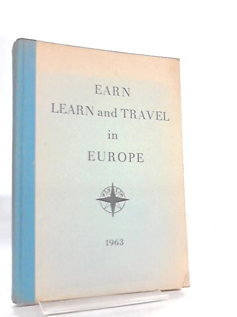 Earn Learn and Travel in Europe By Anon