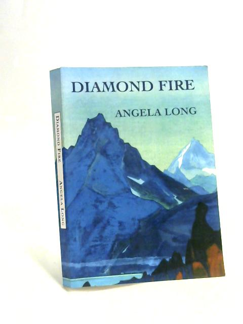 Diamond Fire: A Journey of Personal and Planetary Healing By Angela Long