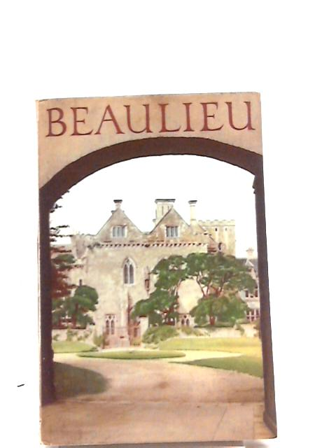 Beaulieu: The Abbey, Palace House and Bucklers Hard By Edward Douglas-Scott-Montagu