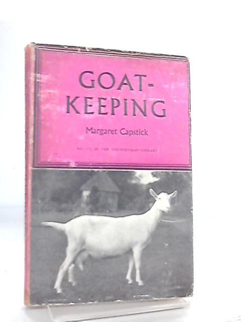 Goat-Keeping by M. Capstick