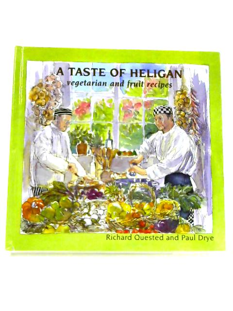 A Taste of Heligan: Vegetarian and Fruit Recipes By Paul Drye