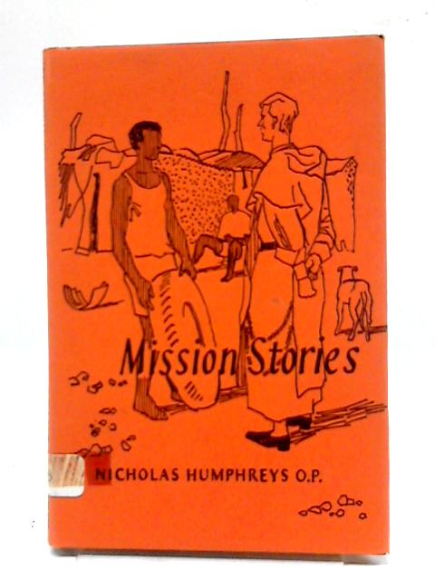 Mission Stories By Nicholas Humphreys