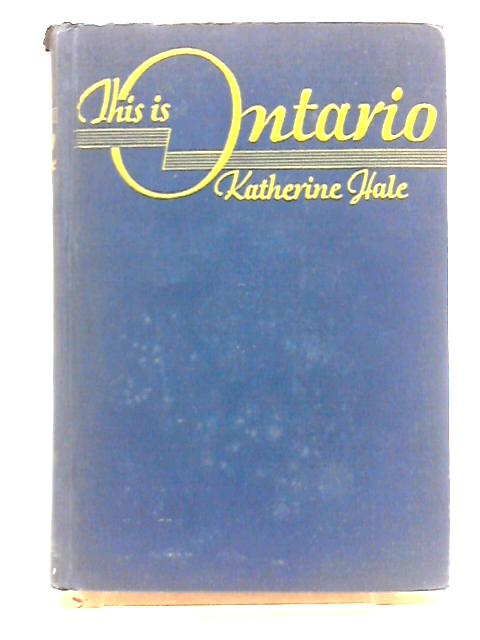 This Is Ontario by Katherine Hale