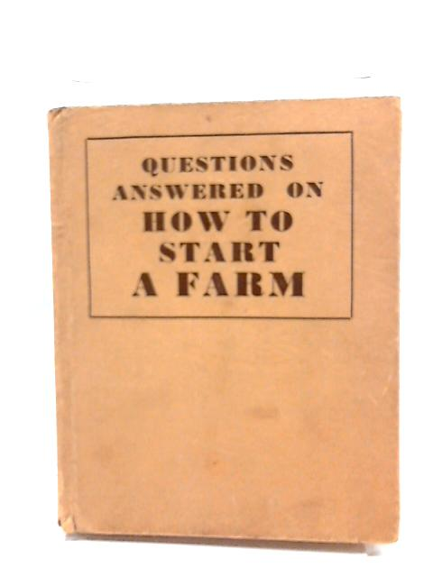 Questions Answered On How To Start A Farm by Major H. Blair Lund