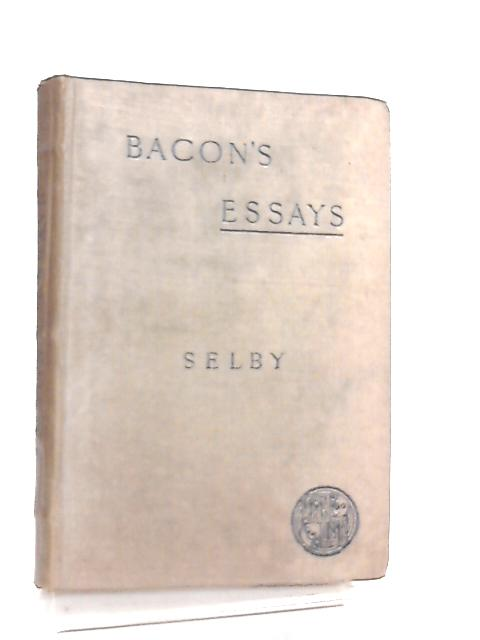 Bacon's Essays by Francis Bacon, F. G. Selby