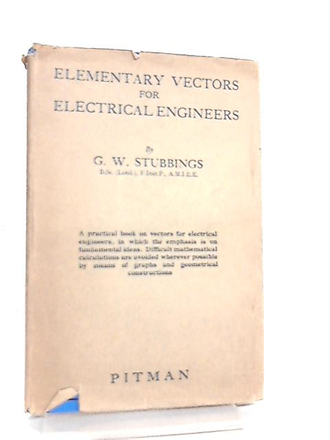 Elementary Vectors for Electrical Engineers by G. W. Stubbings