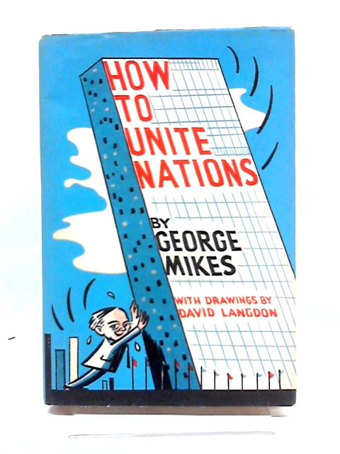 How To Unite Nations by George Mikes